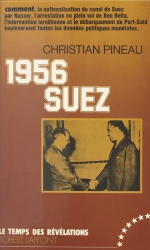 Christian Pineau et Max Gallo - 1956, Suez.