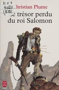 Christian Plume - Le trésor perdu du roi Salomon.
