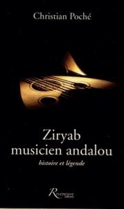 Christian Poché - Ziryab, musicien andalou - Histoire et légende.