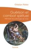 Christian Poirier - Guérison et combat spirituel - Petit traité des pathologies de l'âme.