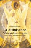 Christian Poirier - La divinisation - Prélude aux Noces éternelles.