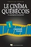 Christian Poirier - Le cinéma québécois : à la recherche d'une identité.