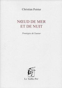 Christian Poirier - Noeud de mer et de nuit.