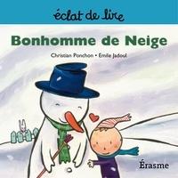 Christian Ponchon et  Emile Jadoul - Bonhomme de Neige - une histoire pour lecteurs débutants (5-8 ans).