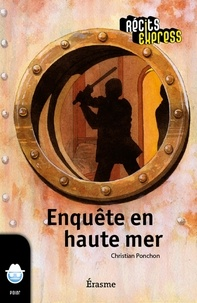 Christian Ponchon et  Récits Express - Enquête en haute mer - une histoire pour les enfants de 10 à 13 ans.