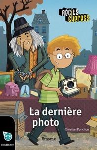 Christian Ponchon et  Récits Express - La dernière photo - Une histoire pour les enfants de 10 à 13 ans.