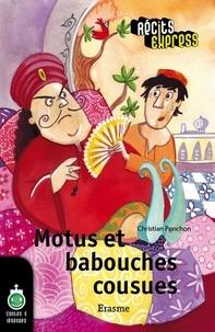 Christian Ponchon et  Récits Express - Motus et babouches cousues - une histoire pour les enfants de 10 à 13 ans.