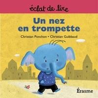 Christian Ponchon et  Christian Guibbaud - Un nez en trompette - une histoire pour lecteurs débutants (5-8 ans).
