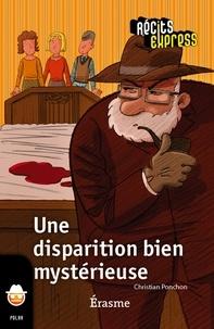 Christian Ponchon et  Récits Express - Une disparition bien mystérieuse - une histoire pour les enfants de 10 à 13 ans.