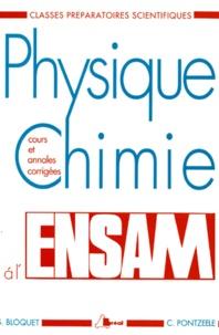 PHYSIQUE CHIMIE A L'ENSAM.- Cours et annales corrigées, Classes préparatoires scientifiques - Christian Pontzeele |