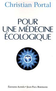 Christian Portal - Pour une médecine écologique.