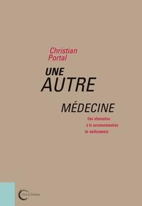 Christian Portal - Une autre médecine - Pollution, coûts, effets indésirables.