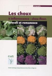 Christian Porteneuve - Les choux à inflorescence : chou-fleur, chou brocoli, chou romanesco.