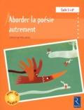 Christian Poslaniec - Aborder la poésie autrement à l'école - Cycle 3 6e. 1 CD audio