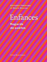 Christian Poslaniec et Bruno Doucey - Enfances - Regards de poètes.