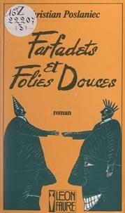 Christian Poslaniec - Farfadets et folies douces.