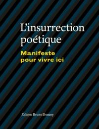 Christian Poslaniec et Bruno Doucey - L'insurrection poétique - Manifeste pour vivre ici.
