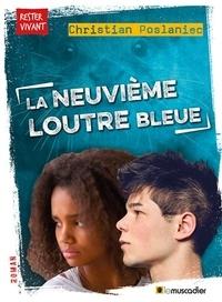Christian Poslaniec - La neuvième loutre bleue.
