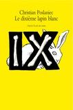 Christian Poslaniec - Le dixième lapin blanc.