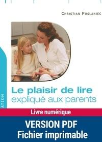 Christian Poslaniec - Le plaisir de lire expliqué aux parents.
