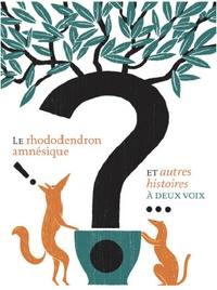 Christian Poslaniec - Le rhododendron amnésique et autres histoires à deux voix. 1 CD audio