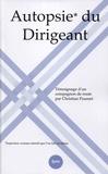 Christian Pousset - Autopsie du Dirigeant - Témoignage d'un compagnon de route.