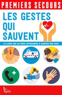 Les gestes qui sauvent - Le livre qui va vous apprendre à sauver des vies.pdf