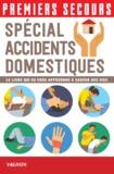 Christian Poutriquet et Lorenzo Timon - Premiers secours - Spécial accidents domestiques - Le livre qui va vous apprendre à sauver des vies.