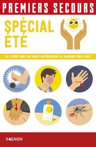 Premiers secours spécial été- Le livre qui va vous apprendre à sauver des vies - Christian Poutriquet  
