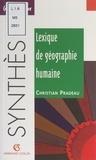 Christian Pradeau et Jean-Louis Mathieu - Lexique de géographie humaine.