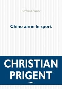 Christian Prigent - Chino aime le sport.