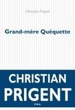 Christian Prigent - Grand-mère Quéquette.