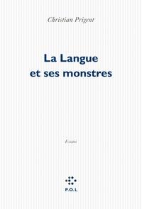 Christian Prigent - La Langue et ses monstres.