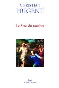 Christian Prigent - Le Sens du toucher.