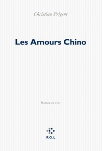 Christian Prigent - Les Amours Chino.