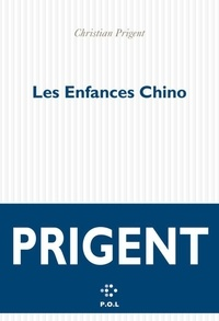 Christian Prigent - Les Enfances Chino.