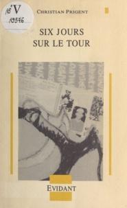 Christian Prigent et Joël Desbouiges - Six jours sur le Tour.