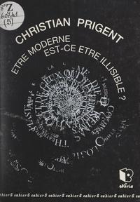 Christian Prigent - Être moderne, est-ce être illisible ? - Intervention au rendez-vous du 25 novembre 1992 au bar de la Comédie de Reims.