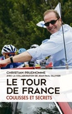 Christian Prudhomme - Le Tour de France - Coulisses et secrets.