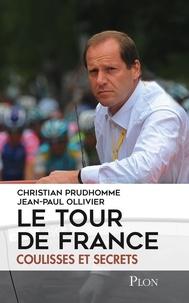 Christian Prudhomme - Le Tour de France - Coulisses et secrets.