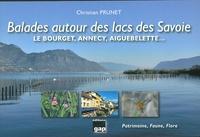 Christian Prunet - Balades autour des lacs des Savoie - Le Bourget, Annecy, Aiguebelette… Patrimoine, faune, flore.