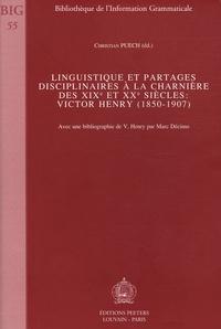 Christian Puech et Sylvain Auroux - Linguistique et partages disciplinaires à la charnière des XIXe et XXe siècles : Victor Henry (1850-1907).