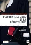 Christian Pujalte et Edouard de Lamaze - L'avocat, le juge et la déontologie.