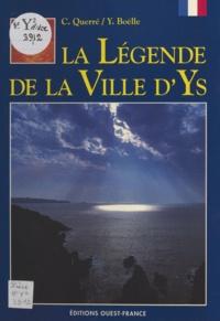 Christian Querré et Michel Renouard - Legendes de la ville d'ys.