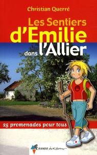 Christian Querré - Les sentiers d'Emilie dans l'Allier - 25 Promenades pour tous.