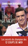 Christian Quesada - Le maître de midi.