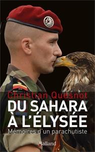 Christian Quesnot - Du Sahara à l'Elysée - Mémoires d'un parachutiste.