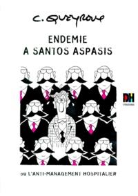 Christian Queyroux - Endémie à Santos Aspasis ou L'anti-management hospitalier.