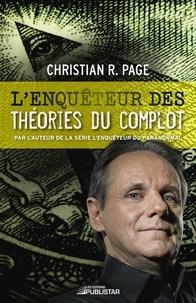 Christian R. Page - L'Enquêteur des théories du complot.