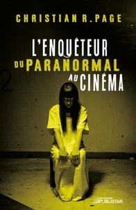 Christian R. Page - L'Enquêteur du paranormal au cinéma.